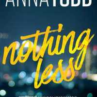 Review & Giveaway ~~ Nothing Less by Anna Todd