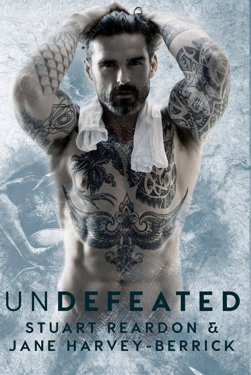 EXCLUSIVE!! Chapter Reveal~~ Undefeated by Stuart Reardon and Jane Harvey-Berrick