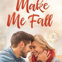 #BlogTour~~Make Me Fall by Sara Rider