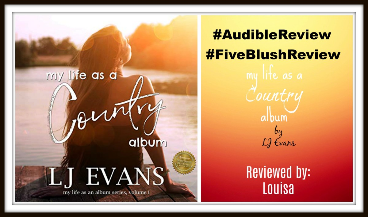 #AudibleReview #FiveBlushReview ~~ My Life As A Country Album by @LJEvansBooks