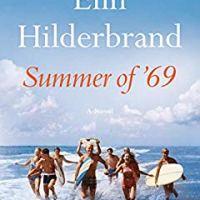 #SummerBeachRead~~Summer of '69 by Elin Hilderbrand