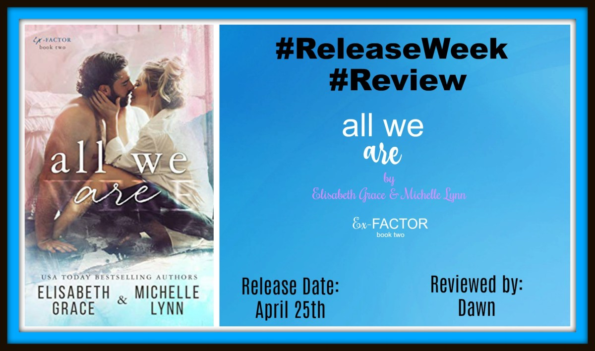 #Review #DuetComplete ~~ All We Are by Elisabeth Grace and Michelle Lynn