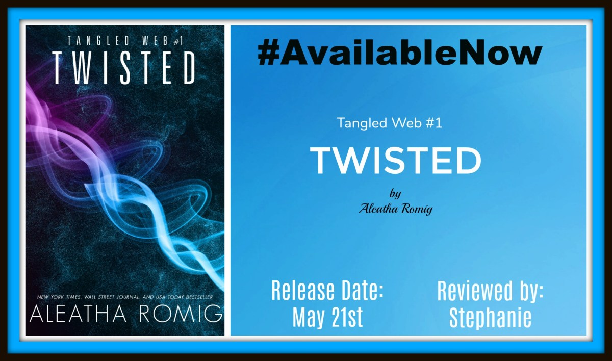 Twisted by @AleathaRomig #HaveYouBeenAleatha'd?? #ItsLive