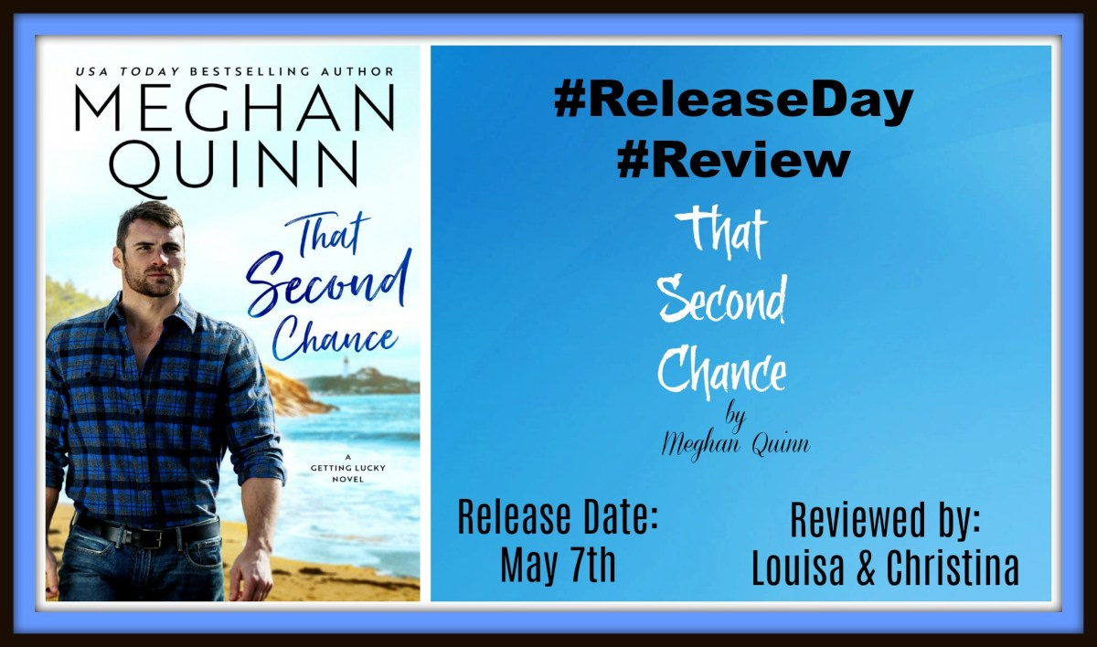 #ReleaseBlitz #Review #ExcerptReveal ~~ That Second Chance by @authormeghanquinn