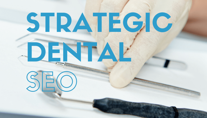 Knowing Your Target Audience with Strategic Dental SEO