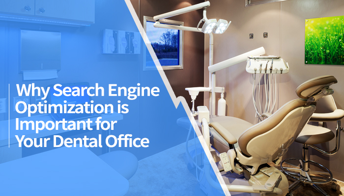 Search Engine Optimization is Important for Your Dental Office