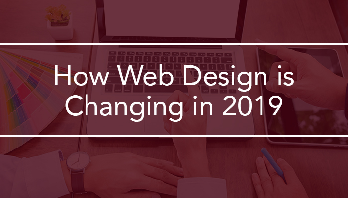 How Web Design is Changing in 2019
