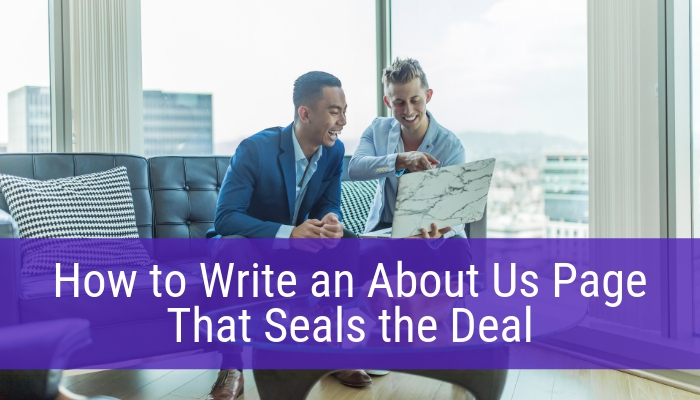 How to Write an About Us Page That Seals the Deal