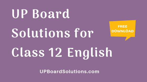 UP Board Solutions for Class 12 English