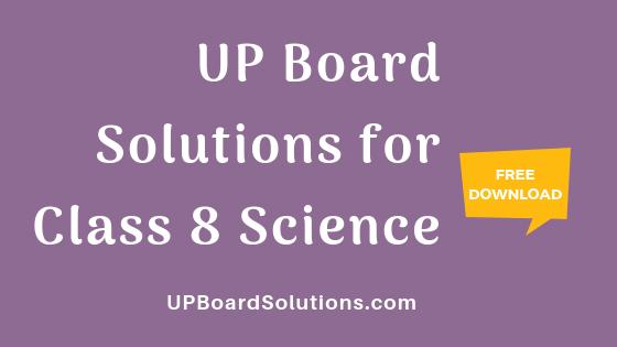 UP Board Solutions for Class 8 Science विज्ञान : आओ समझें विज्ञान
