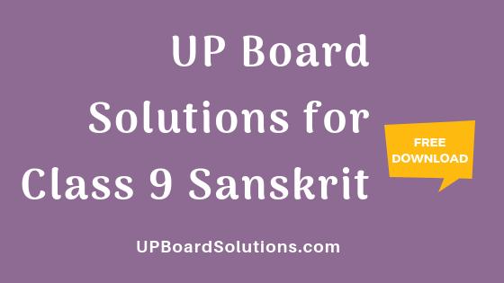 UP Board Solutions for Class 9 Sanskrit संस्कृत