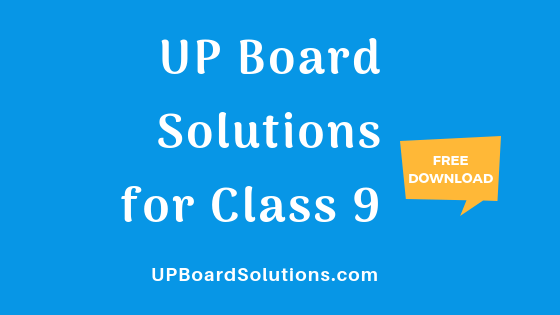 UP Board Solutions for Class 9