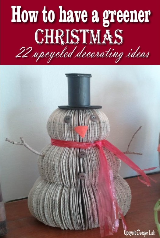 Part 1 of how to have a greener Christmas - upcycled decorating ideas