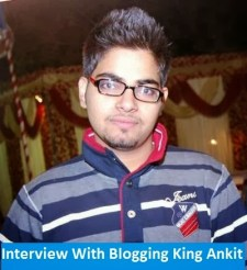Interview of Ankit Singla From BloggerTipsTricks