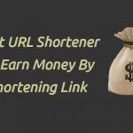 Best URL Shortener to Earn Money by Shortening Link