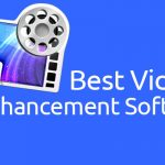 Best Video Enhancement Software (Free & Paid)