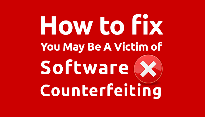 You May Be A victim of Software Counterfeiting