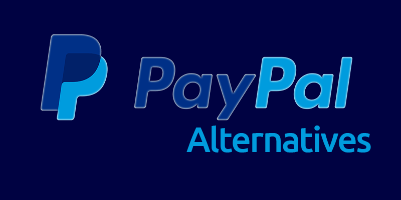 Best Paypal Alternatives For Bloggers & Freelancers 2021