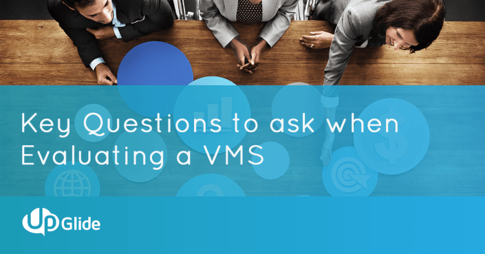 Key Questions to Ask when Evaluating a VMS