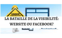 La bataille de la visibilité: Website ou Facebook?