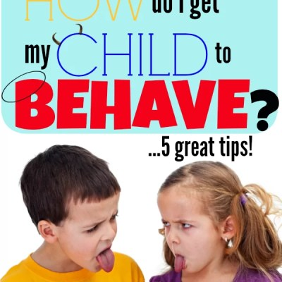 How Do I Get My Kids to Behave?
