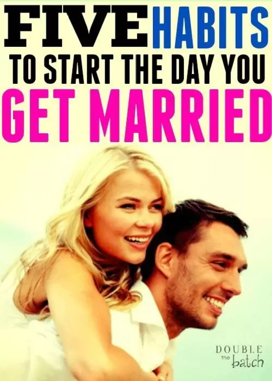I LOVE these marriage tips! 5 habits you should start the day you get married to start your marriage off right.