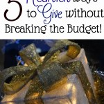 5  Heartfelt Ways to Give Without Breaking the Budget