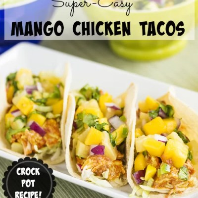 Crock Pot Mango Chicken Tacos {Family Favorite}