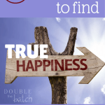How to Find True Happiness Right Now