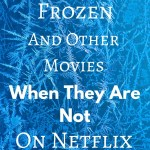 Where to Find Frozen When it is Not on Netflix