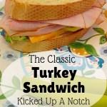 Turkey Sandwich Kicked Up a Notch