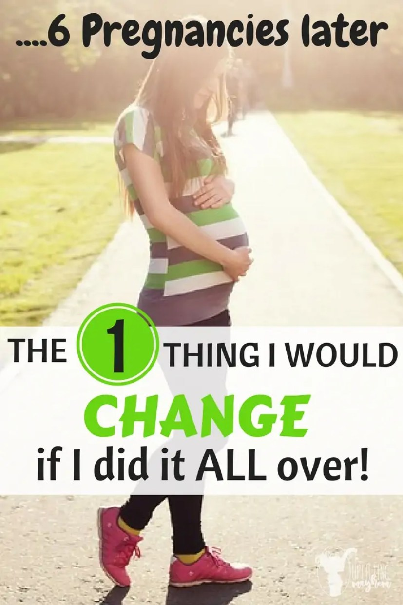 AFTER 6 PregnanciesLEARN THE 1 THING I WOULD CHANGE (1)