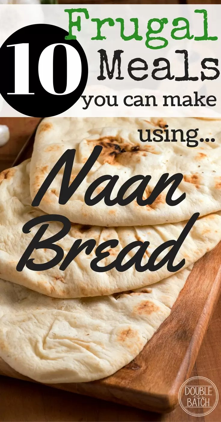 I Love these Frugal Meal ideas using Naan bread!