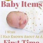 4 Baby Items I Wish I Had Known About as a First Time Mom