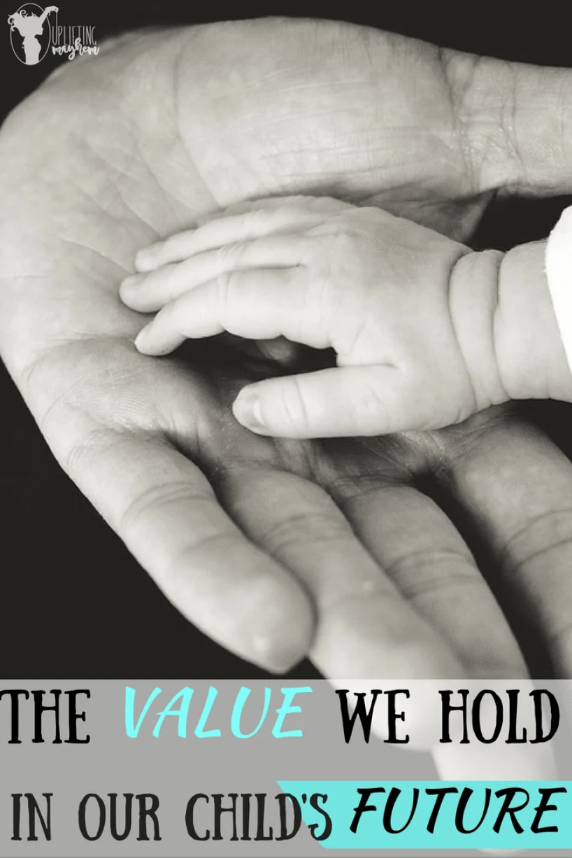 It's hard not to worry about our kids future. Here is the value we hold in our Child' Future