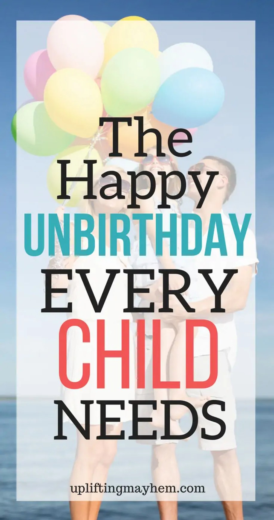 Create a stronger bond with your child by celebrating their happy unbirthday! Sing the Unbirthday song and find lots of ideas to do for your child's merry unbirthday!