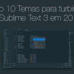Os 10 melhores Temas (themes) que vão simplesmente turbinar a interface do Sublime Text 3 em 2018.