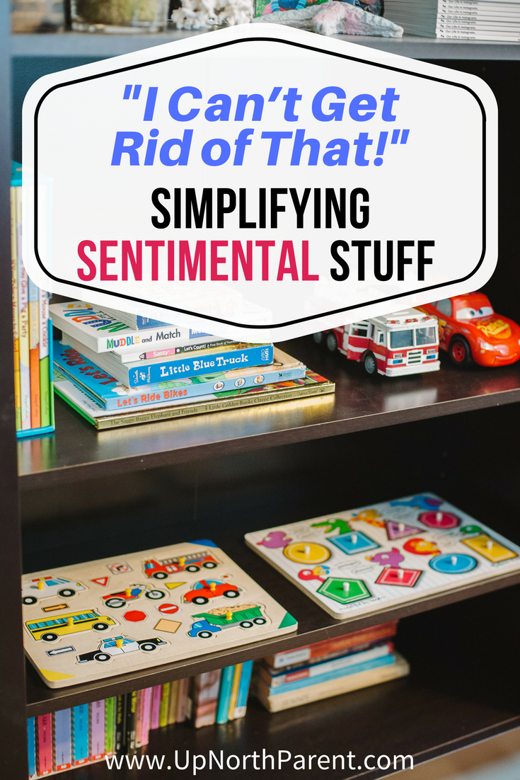 Every home has sentimental stuff that threatens simplicity. If your meaningful, sentimental possessions have you saying