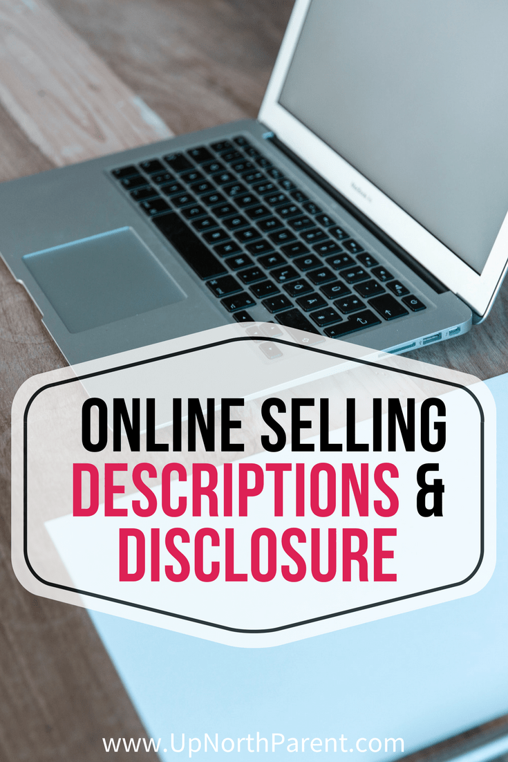 Tips for online selling descriptions and disclosure. Information on how to make your online listing the best it can be by including truthful, accurate information about size, fabric, wear, tear, good images and then make sure to ship it properly! #onlineselling #sellonline #declutter #simplify