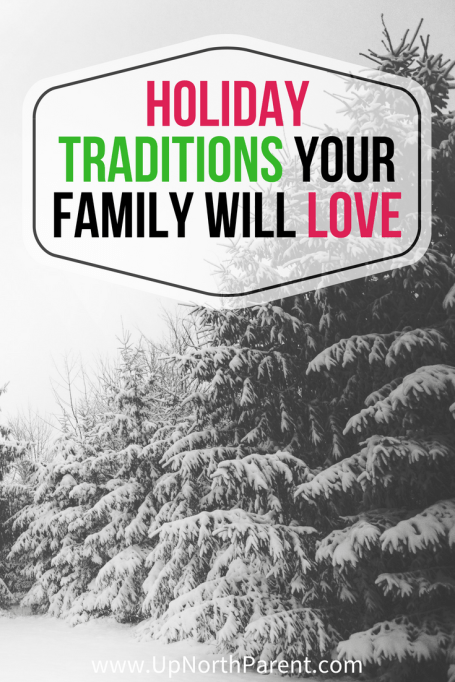 Ideas of Holiday Traditions Your Family Will Love