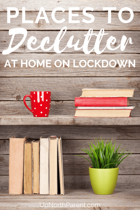 Places to Declutter When You're Home on Lockdown and Want to Simplify