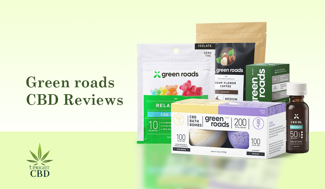 Read Our Green Roads CBD Reviews to Ease Your Pain