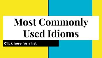 Common Idioms and their meanings