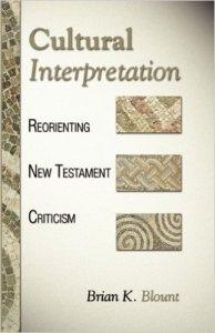 Cultural Interpretation: Reorienting New Testament Criticism