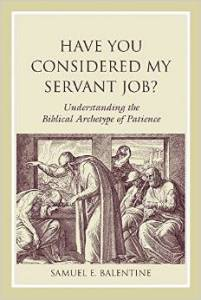 Have You Considered My Servant Job?: Understanding the Biblical Archetype of Patience (Studies on Personalities of the Old Testament)