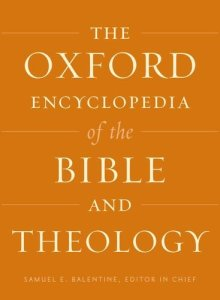 The Oxford Encyclopedia of the Bible and Theology: Two-Volume Set (Oxford Encyclopedias of the Bible