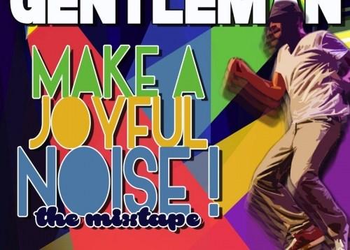Gentleman: Make a Joyful Noise (Free Mixtape)
