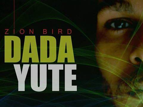 Dada-Yute-Zion-Bird-EP Reggae Review