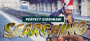 perfect-giddimani-searching-music-video