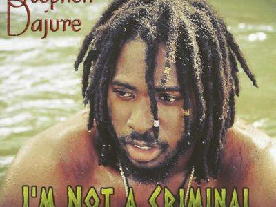 stephen_dajure_im_not_a_criminal-reggae-review